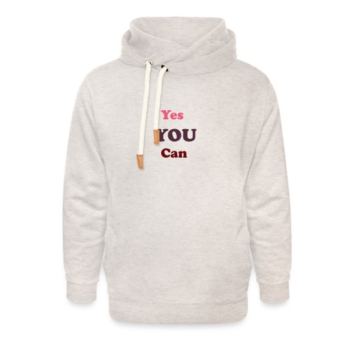 you can - Unisex Shawl Collar Hoodie