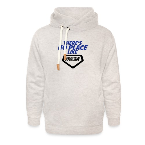 There´s no place like home - Unisex Shawl Collar Hoodie