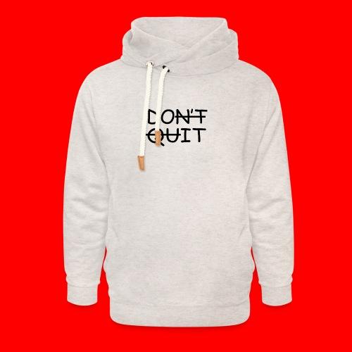 Don't Quit, Do It - Unisex hoodie med sjalskrave