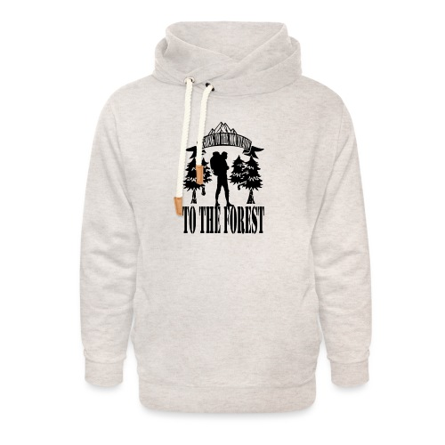 I m going to the mountains to the forest - Unisex Shawl Collar Hoodie