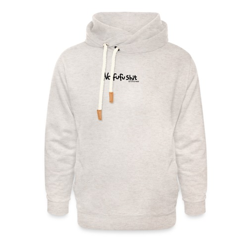 no fufu shit by brochner - Unisex hoodie med sjalskrave