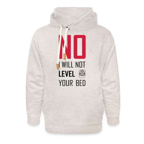 No I will not level your bed (vertical) - Unisex Shawl Collar Hoodie