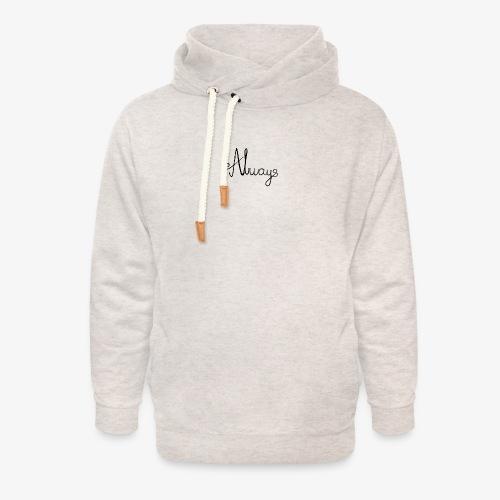 Always - Unisex hoodie med sjalskrave