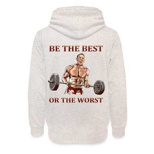 BE THE BEST OR THE WORST - Unisex Schalkragen Hoodie