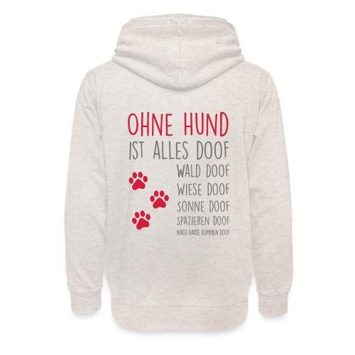 Vorschau: Ohne Hund ist alles doof - Unisex Schalkragen Hoodie