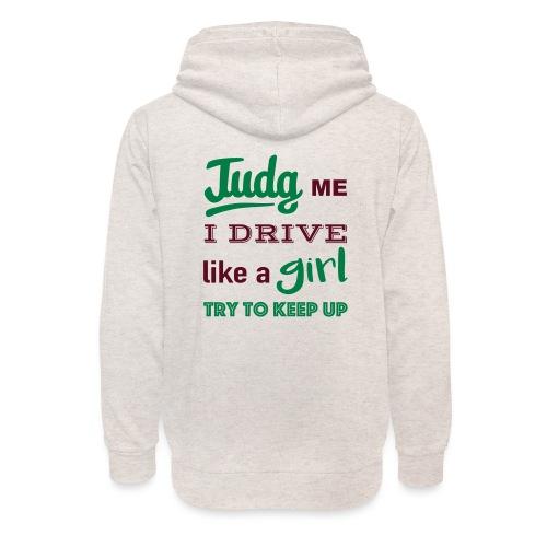 Judg me ! I drive like a girl - Sweat à capuche cache-cou unisexe