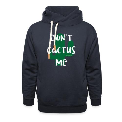 Dont cactus me - Unisex sjaalkraag hoodie