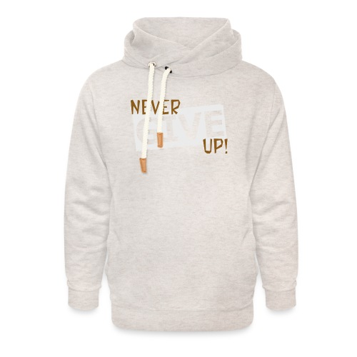 Never Give Up - Unisex huivikaulus huppari