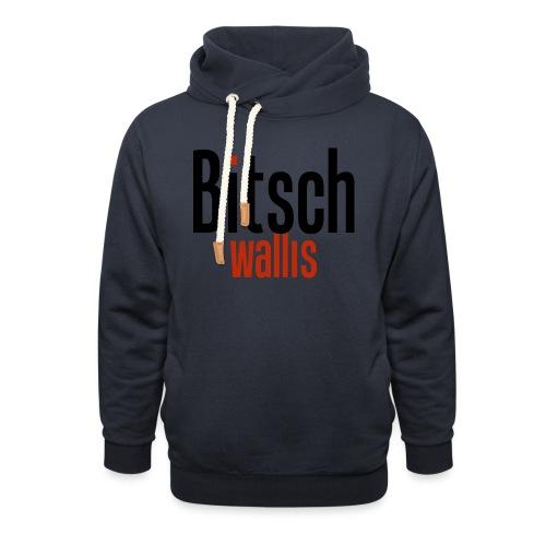 bitsch wallis - Unisex Schalkragen Hoodie