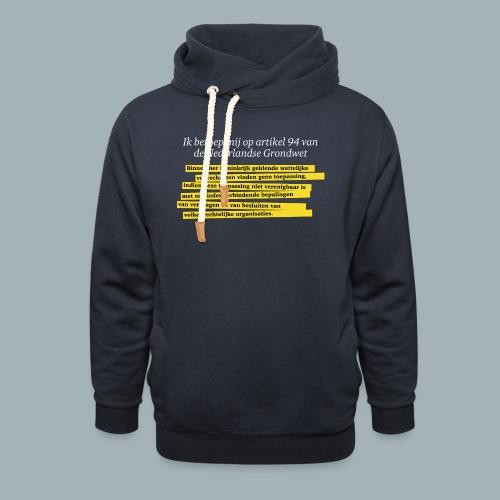 Nederlandse Grondwet T-Shirt - Artikel 94 - Sjaalkraag hoodie
