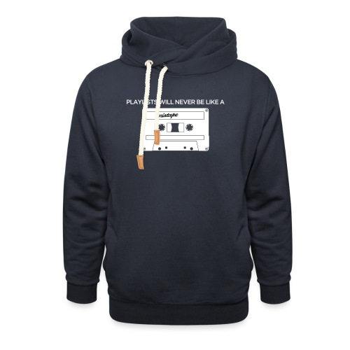 Playlists never like mixtape (dark background) - Shawl Collar Hoodie