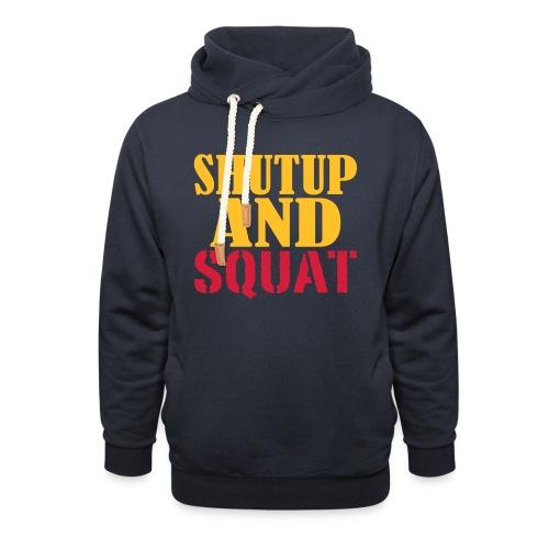 Shut up and SQUAT, Training, Fitness, Crossfit - Unisex Schalkragen Hoodie