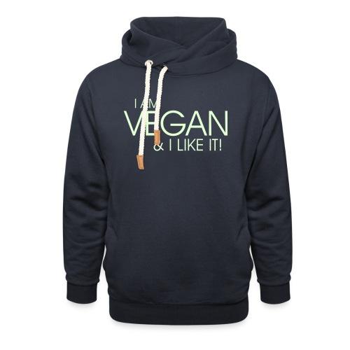 I am vegan and I like it - Unisex Schalkragen Hoodie