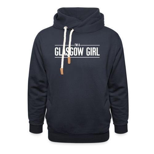I'm A Glasgow Girl - Shawl Collar Hoodie