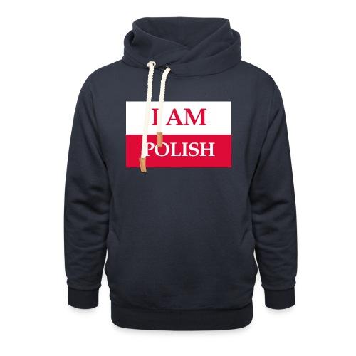 I am polish - Bluza z szalowym kołnierzem