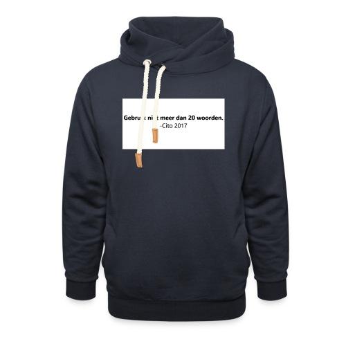 Gebruik niet meer dan 20 woorden - Sjaalkraag hoodie
