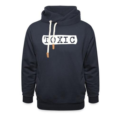 toxisch toxic - Unisex Schalkragen Hoodie