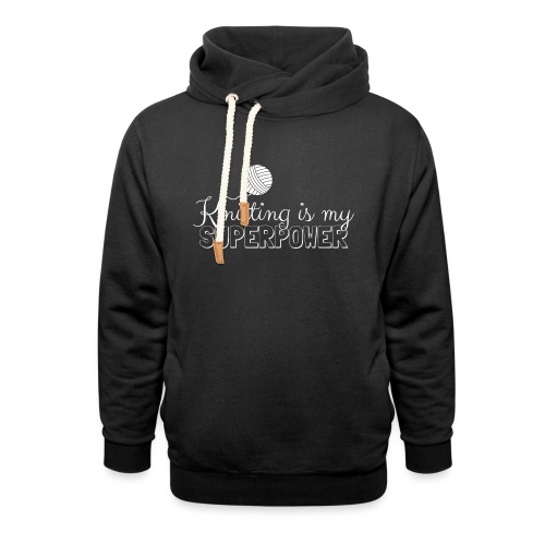 Knitting Is My Superpower - Shawl Collar Hoodie