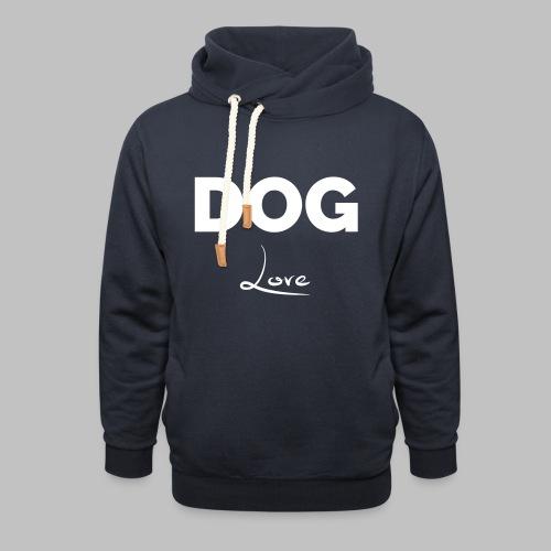 DOG LOVE - Geschenkidee für Hundebesitzer - Schalkragen Hoodie