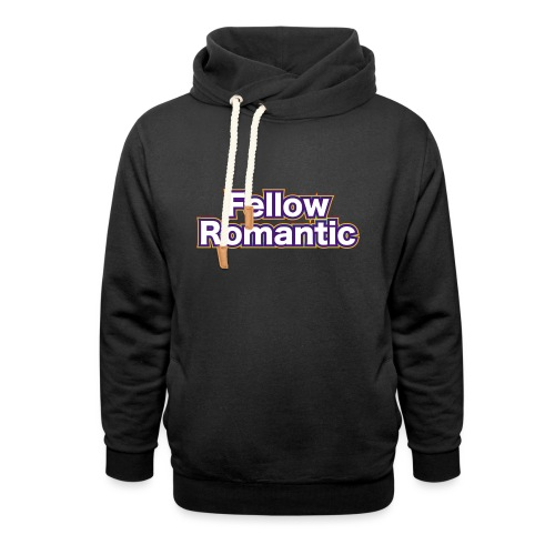 Fellow Romantic - Unisex Shawl Collar Hoodie