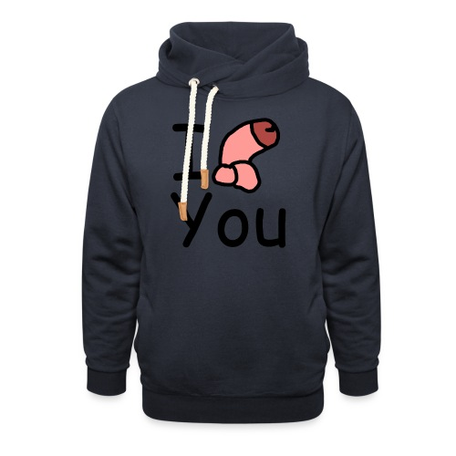 I dong you pillow - Shawl Collar Hoodie