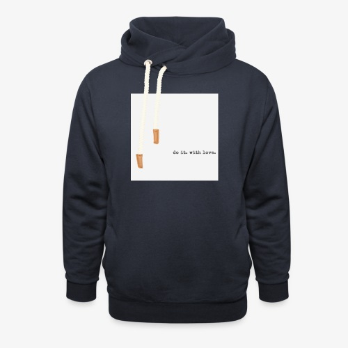 do it with love - Unisex Shawl Collar Hoodie