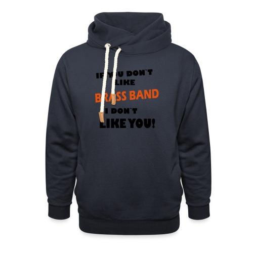 If you don`t like Brass Band - Hettegenser med sjalkrage