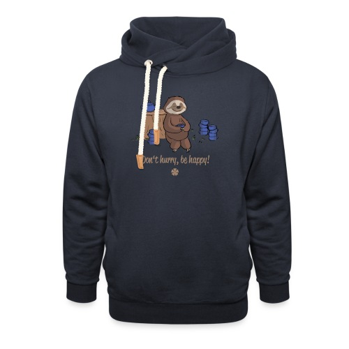 Sloth chills Do not hurry, be happy :) - Shawl Collar Hoodie