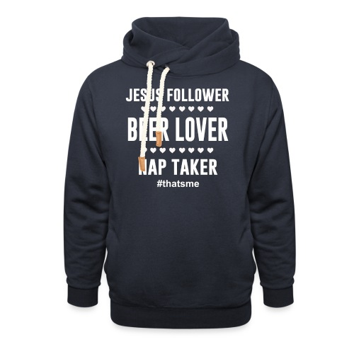 Jesus follower Beer lover nap taker - Shawl Collar Hoodie