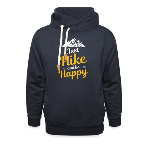 Just Hike And Be Happy Nature-Design für Hiking - Unisex Schalkragen Hoodie