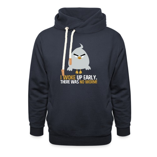 I woke up early. There was no worm! v1 - Unisex Schalkragen Hoodie