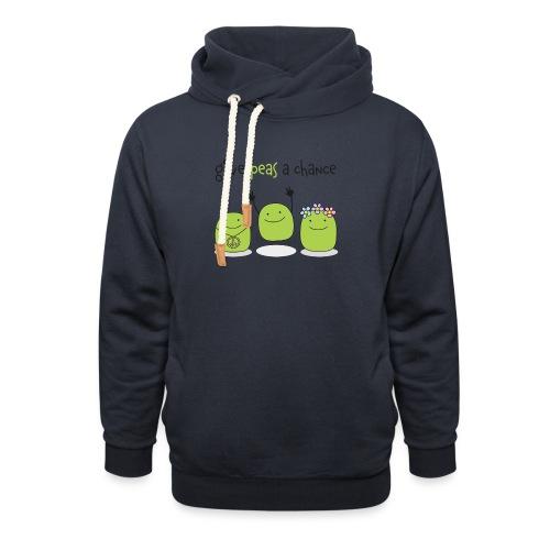Give peas a chance! - Schalkragen Hoodie