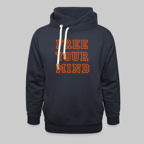 Free Your Mind - Shawl Collar Hoodie
