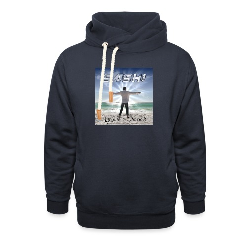 Life Is A Beach Cover - Shawl Collar Hoodie
