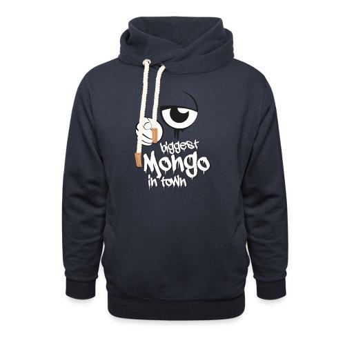 biggest mongo in town - Schalkragen Hoodie