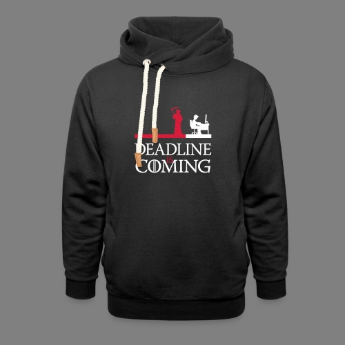 deadline is coming - Unisex Schalkragen Hoodie
