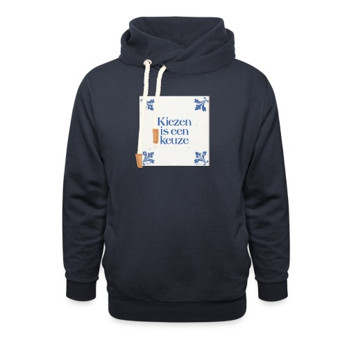 Herenshirt: kiezen is een keuze - Sjaalkraag hoodie