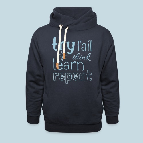 try fail think - Unisex Schalkragen Hoodie