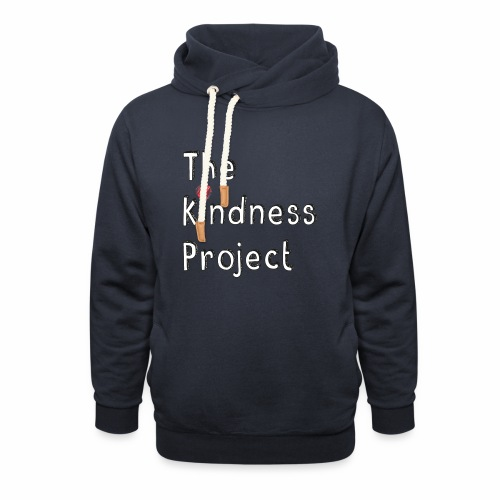 The kindness project - Unisex Shawl Collar Hoodie