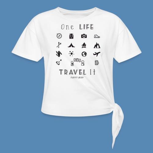 One Life, Travel It - T-shirt à nœud