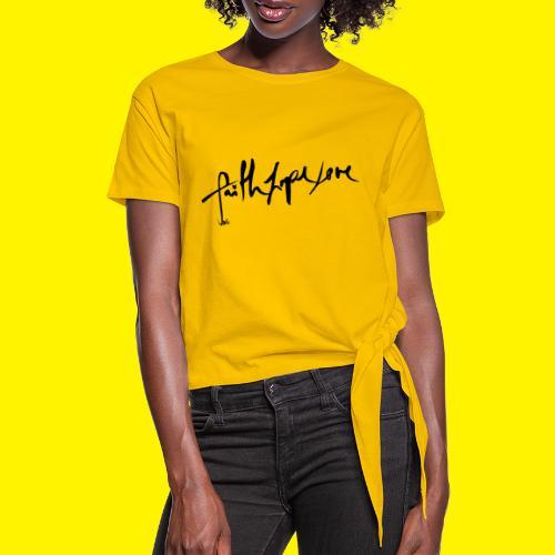Faith Hope Love - Women's Knotted T-Shirt
