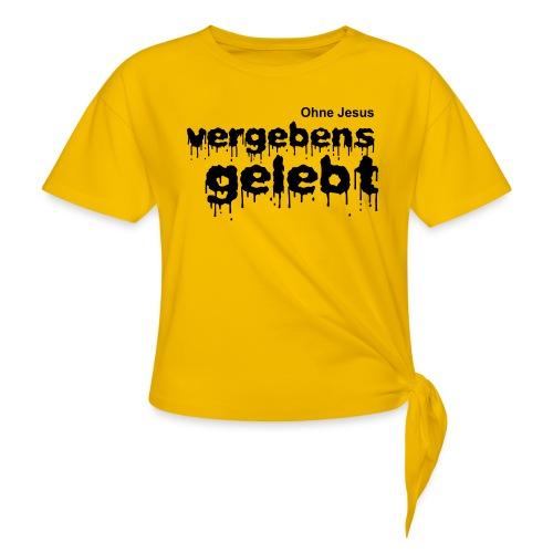 Vergebens gelebt (JESUS shirts) - Knotenshirt