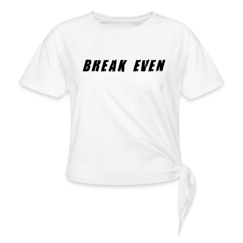 Break Even Black tekst - Knot-shirt