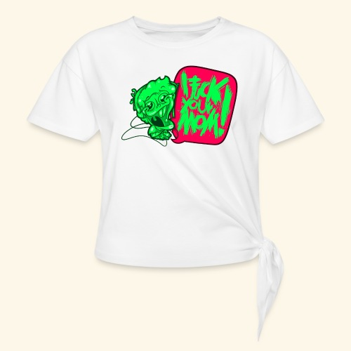 IF @ # * K YOUR MOM! - Knotted T-Shirt