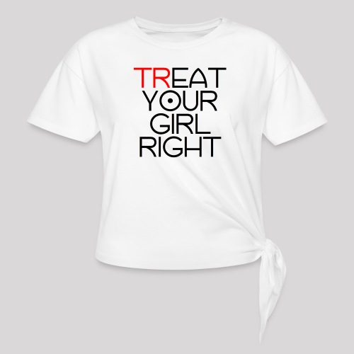 Treat Your Girl Right - Geknoopt shirt