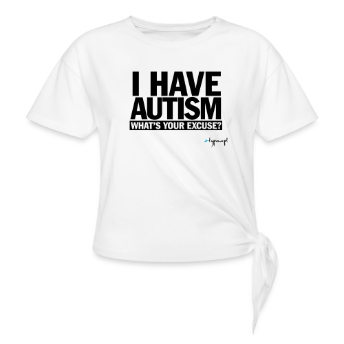 I have autism... (black) - Koszulka z wiązaniem