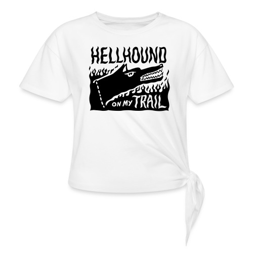 Hellhound on my trail - Knotted T-Shirt