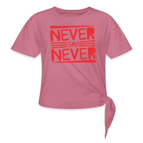 Never Say Never - Camiseta con nudo mujer