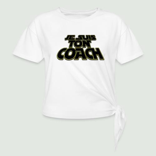 je suis ton coach - T-shirt à nœud