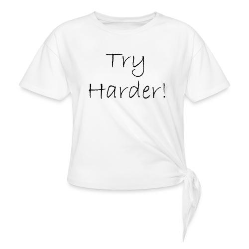 Try_Harder_B - T-shirt med knut
